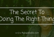 The Secret To Doing The Right Thing