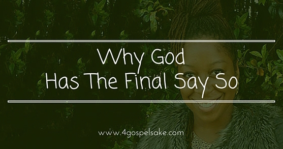 The ultimate reason why God's word is final